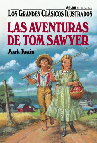 9781603400930: Las Aventuras De Tom Sawyer (Los Grandes Clasicos Ilustrados) (Spanish Edition)