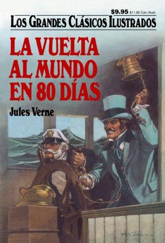 9781603400947: La Vuelta Al Mundo en 80 Dias (Los Grandes Clasicos Ilustrados) (Spanish Edition)