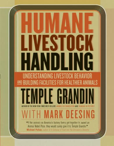9781603420280: Humane Livestock Handling: Understanding livestock behavior and building facilities for healthier animals