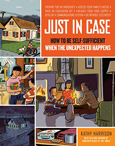 9781603420358: Just in Case: How to be Self-Sufficient when the Unexpected Happens