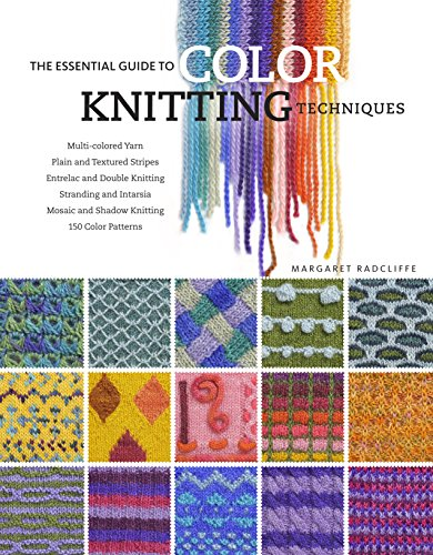 9781603420402: The Essential Guide to Color Knitting Techniques