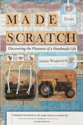 Made from Scratch - Discovering The Pleasure of Homemade Life