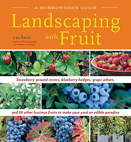 9781603420914: Landscaping with Fruit: Strawberry ground covers, blueberry hedges, grape arbors, and 39 other luscious fruits to make your yard an edible paradise. (A Homeowners Guide)