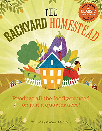 9781603421386: The Backyard Homestead: Produce all the food you need on just a quarter acre!