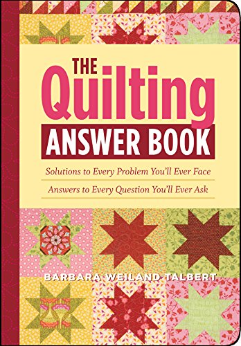 9781603421447: The Quilting Answer Book: Solutions to Every Problem You'll Ever Face; Answers to Every Question You'll Ever Ask