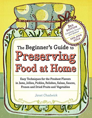 The Beginner's Guide to Preserving Food at: Chadwick, Janet