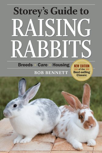 Storey's Guide to Raising Rabbits, 4th Edition (1603424563) by Bob Bennett