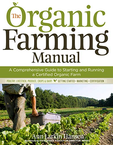 9781603424790: The Organic Farming Manual: A Comprehensive Guide to Starting and Running a Certified Organic Farm