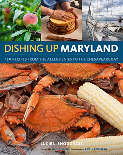 9781603425278: Dishing Up® Maryland: 150 Recipes from the Alleghenies to the Chesapeake Bay