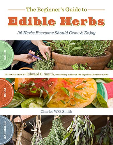 Beginner'S Guide To Edible Herbs, The