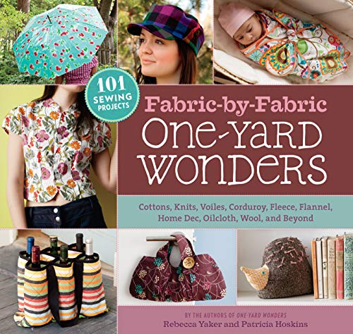 9781603425865: Fabric-By-Fabric One-Yard Wonders: 101 Sewing Projects Using Cottons, Knits, Voiles, Corduroy, Fleece, Flannel, Home Dec, Oilcloth, Wool, and Beyond [