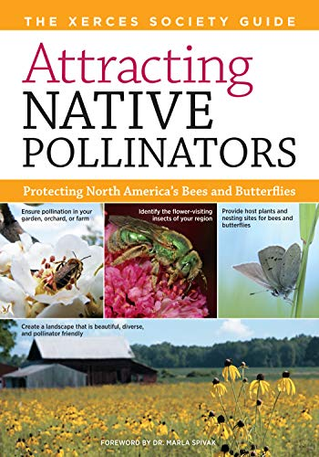 9781603426954: Attracting Native Pollinators: The Xerces Society Guide, Protecting North America's Bees and Butterflies