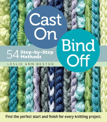 9781603427241: Cast On, Bind Off: 54 Step-by-Step Methods; Find the perfect start and finish for every knitting project