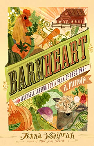 9781603427951: Barnheart: The Incurable Longing for a Farm of One's Own