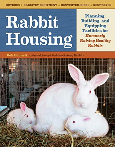 Rabbit Housing: Planning, Building, and Equipping Facilities: Bennett, Bob