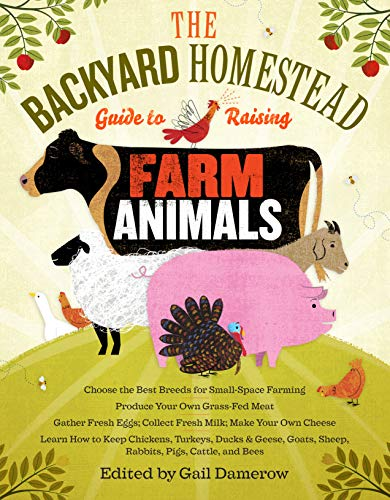 9781603429696: The Backyard Homestead Guide to Raising Farm Animals