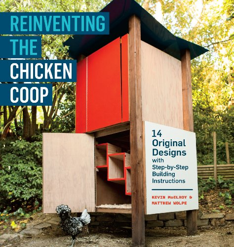 9781603429801: Reinventing the Chicken COOP: 14 Original Designs with Step-By-Step Building Instructions