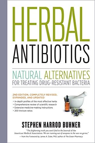 Herbal Antibiotics, 2nd Edition: Natural Alternatives for: Buhner, Stephen Harrod