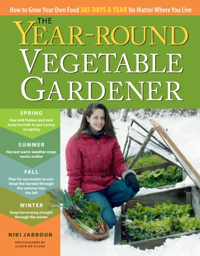 9781603429924: The Year-Round Vegetable Gardener: How to Grow Your Own Food 365 Days a Year, No Matter Where You Live