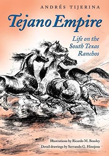 9781603440516: Tejano Empire: Life on the South Texas Ranchos (Clayton Wheat Williams Texas Life Series)