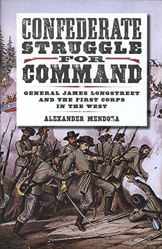 Confederate Struggle for Command : General James: Alexander Mendoza
