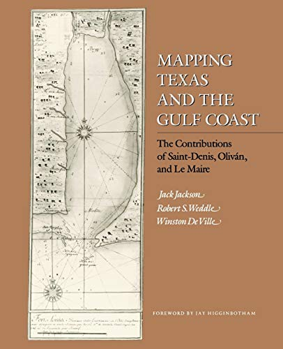 9781603440554: Mapping Texas and the Gulf Coast: The Contributions of Saint-Denis, Oliván, and Le Maire