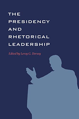 9781603440561: The Presidency and Rhetorical Leadership (Presidential Rhetoric and Political Communication)