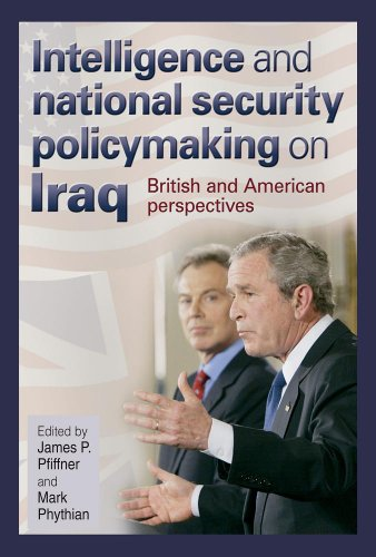 Intelligence and National Security Policymaking on Iraq: British and American Perspectives (Joseph ...