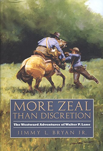 More Zeal Than Discretion: The Westward Adventures of Walter P. Lane (Elma Dill Russell Spencer ...