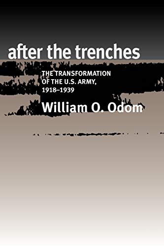 9781603440813: After the Trenches: The Transformation of the U.S. Army, 1918-1939 (Williams-Ford Texas A&M University Military History Series)