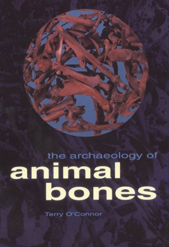 9781603440844: The Archaeology of Animal Bones (Texas A&M University Anthropology Series)