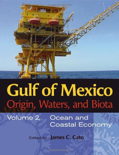 9781603440868: Gulf of Mexico Origin, Waters, and Biota: Volume 2: Ocean and Coastal Economy (Harte Research Institute for Gulf of Mexico Studies Series)