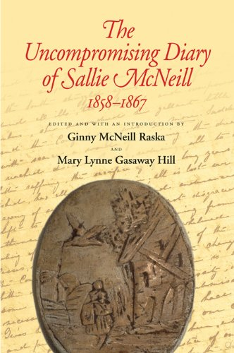 9781603440875: The Uncompromising Diary of Sallie McNeill, 1858-1867 (Centennial Series of the Association of Former Students, Texas A&M University)