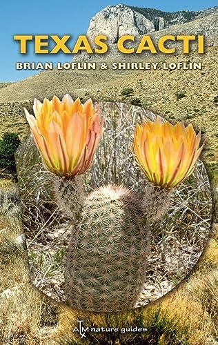 9781603441087: Texas Cacti: A Field Guide (W. L. Moody Jr. Natural History Series)