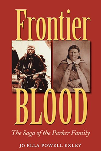 Frontier Blood: The Saga of the Parker Family (Centennial Series of the Association of Former ...