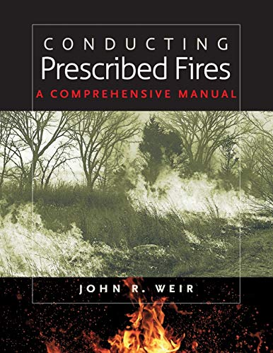 9781603441346: Conducting Prescribed Fires: A Comprehensive Manual
