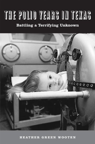 The Polio Years in Texas: Battling a Terrifying Unknown (Hardback): Heather Green Wooten