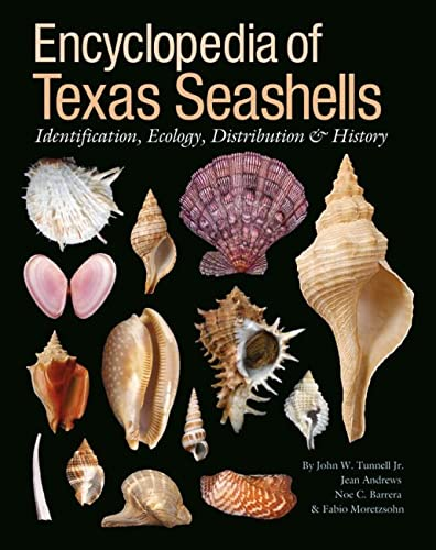 9781603441414: Encyclopedia of Texas Seashells: Identification, Ecology, Distribution, and History (Harte Research Institute for Gulf of Mexico Studies Series, Sponsored by the Har)