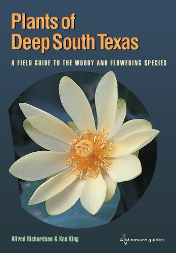 9781603441445: Plants of Deep South Texas: A Field Guide to the Woody and Flowering Species (Perspectives on South Texas, sponsored by Texas A&M University-Kingsville)