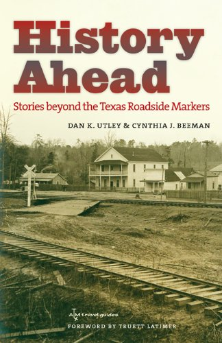 9781603441513: History Ahead: Stories beyond the Texas Roadside Markers (Texas A&M Travel Guides)