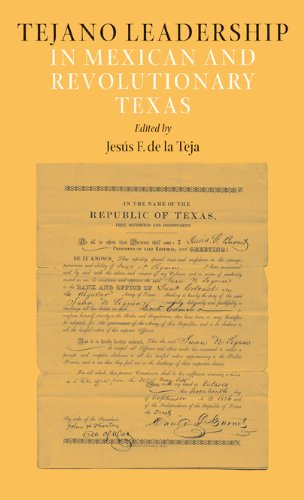 Tejano Leadership in Mexican and Revolutionary Texas: de la Teja, Jesús F [ed.]