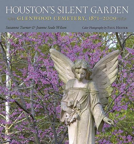 Houston's Silent Garden: Glenwood Cemetery, 1871-2009 (Sara and John Lindsey Series in the ...