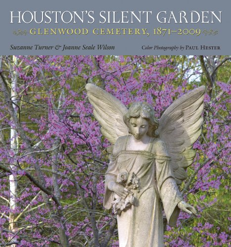 Houston's Silent Garden: Glenwood Cemetery, 1871-2009 (Hardcover): Suzanne Turner