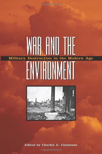 9781603441698: War and the Environment: Military Destruction in the Modern Age (Williams-Ford Texas A&M University Military History Series)
