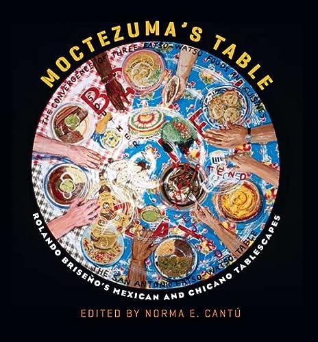 Moctezuma s Table: Rolando Briseno s Mexican and Chicano Tablescapes (Hardback)