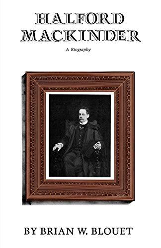 9781603441988: Halford Mackinder: A Biography