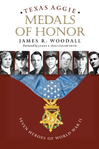 Texas Aggie Medals of Honor: Seven Heroes of World War II (Volume 132) (Williams-Ford Texas A&M...