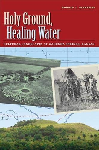 9781603442107: Holy Ground, Healing Water: Cultural Landscapes at Waconda Lake, Kansas (Environmental History Series)