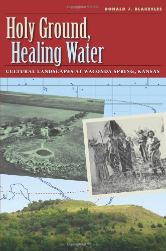 9781603442114: Holy Ground, Healing Water: Cultural Landscapes at Waconda Lake, Kansas (Environmental History Series)