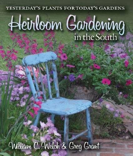 9781603442138: Heirloom Gardening in the South: Yesterday's Plants for Today's Gardens (Texas A&M AgriLife Research and Extension Service Series)